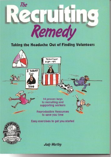 9781555133313: The recruiting remedy: Taking the headache out of finding volunteers (Cook idea book)