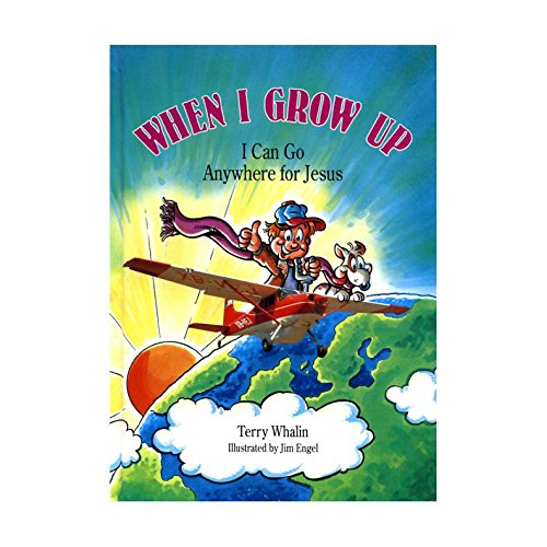 When I Grow Up, I Can Go Anywhere for Jesus (1555134882) by Terry Whalin