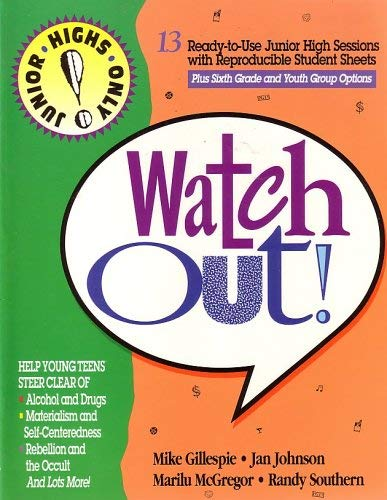 9781555135058: Jr. Hights Only: Watch Out! (13 Ready-to-use Junior High Sessions with Reproducible Student Sheets...)