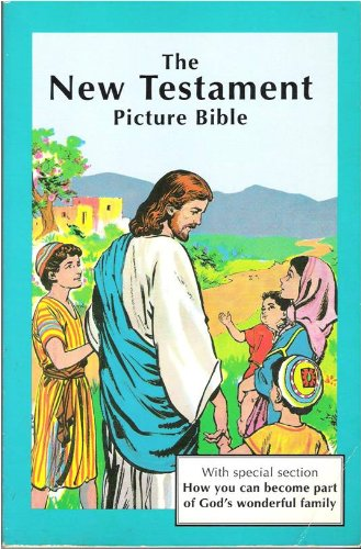 New Testament Picture Bible: Editor-Iva Hoth; Illustrator-Andre
