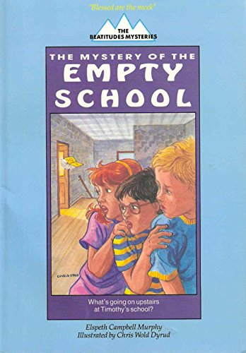 Mystery of the Empty School (Beatitudes Mysteris No 45617): Murphy, Elspeth Campbell