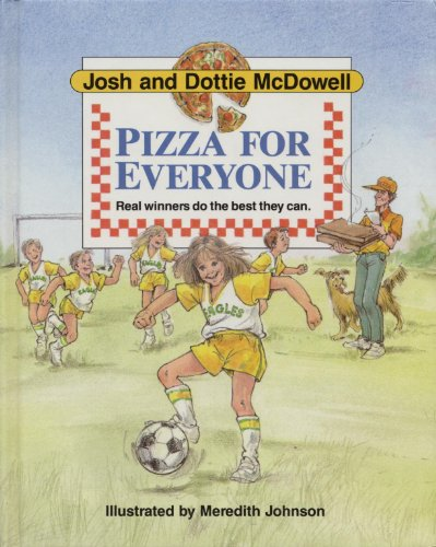 Pizza for Everyone (155513596X) by Josh McDowell; Dottie McDowell