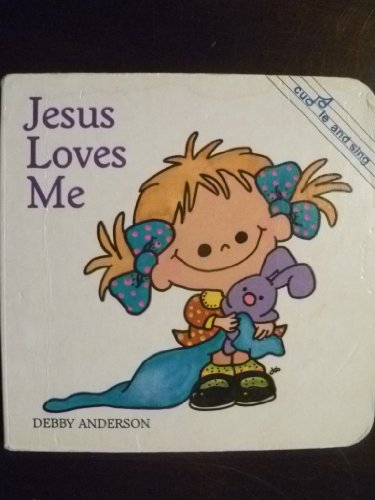 9781555136475: Jesus Loves Me (Cuddle and Sing Board Book)