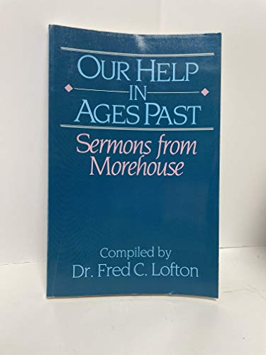 9781555136512: Our Help in Ages Past Sermons from Morehouse