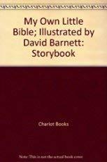 9781555136826: My own little Bible ; illustrated by David Barnett