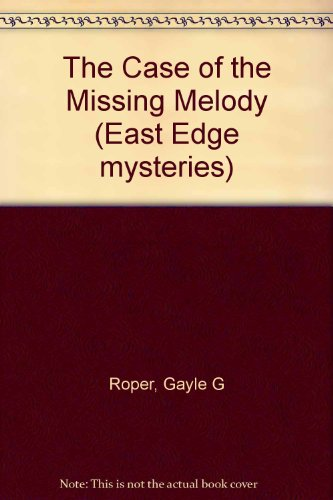 9781555137021: The Case of the Missing Melody (East Edge Mysteries)