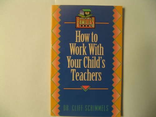 9781555137083: How to Work With Your Child's Teachers (Helping Families Grow)