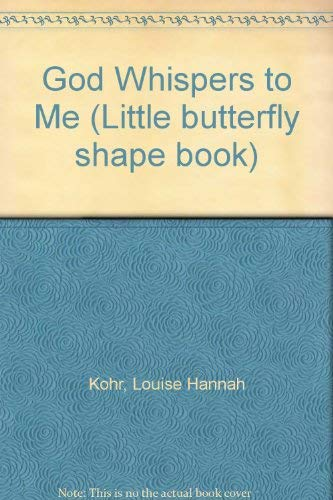 9781555137205: God Whispers to Me (Little butterfly shape book)