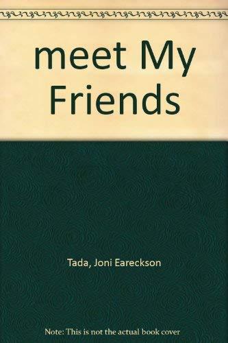 Meet My Friends (Joni Book for Kids): Joni Eareckson Tada