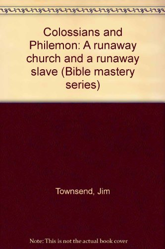 9781555138493: Colossians and Philemon: A runaway church and a runaway slave (Bible mastery series)