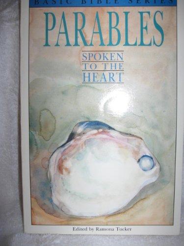 Parables Spoken To The Heart: Tucker, Ramona, Editor