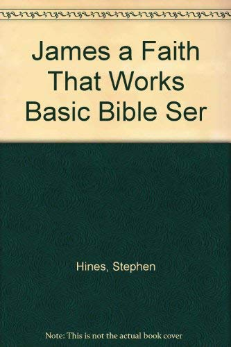 9781555138547: James: A Faith That Works (Basic Bible Series)