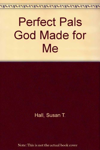 Perfect Pals God Made for Me (1555139337) by Susan T. Hall