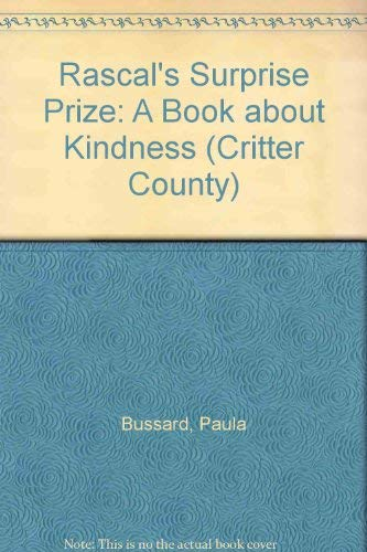9781555139421: Rascal's Surprise Prize: A Book About Kindness (Critter County Books)