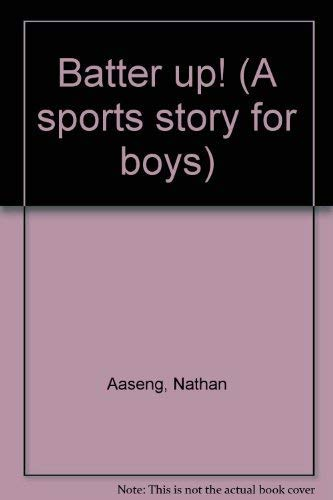 Batter Up! (A White Horse Book / Sports Story for Boys)