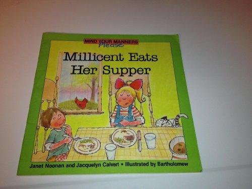 Millicent Eats Her Supper (Mind Your Manners,: Noonan, Janet; Calvert,