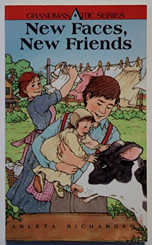 New Faces, New Friends (Grandma's Attic Series): Richardson, Arleta