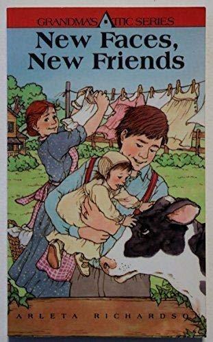 9781555139858: New Faces, New Friends (Grandma's Attic Series)