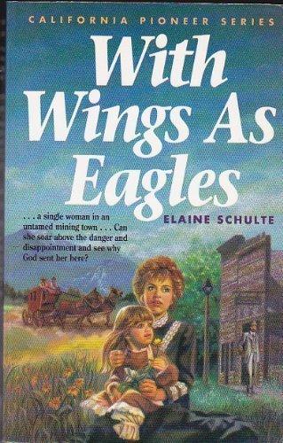 9781555139896: With Wings As Eagles (California Pioneer Series, Book 4)