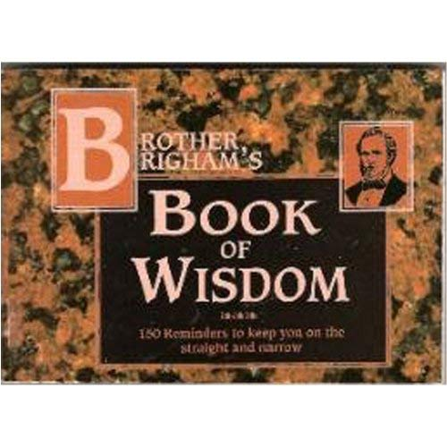 9781555171360: Brother Brigham's book of wisdom: 150 reminders to keep you on the straight and narrow