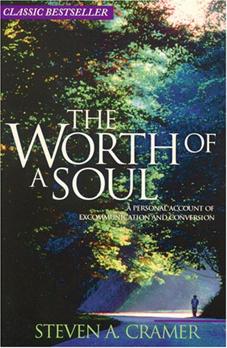 9781555171711: Worth of a Soul: A Personal Account of Excommunication and Conversion