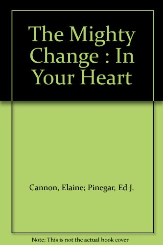 9781555172756: The Mighty Change : In Your Heart