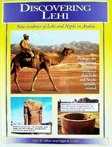 9781555172763: Discovering Lehi: New Evidence of Lehi and Nephi in Arabia