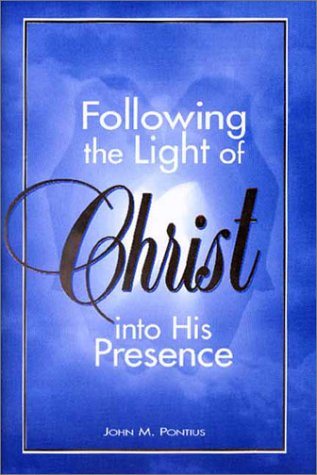 9781555173586: Following the Light of Christ Into His Presence