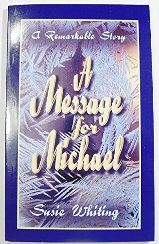 A Message for Michael: Whiting, Susie
