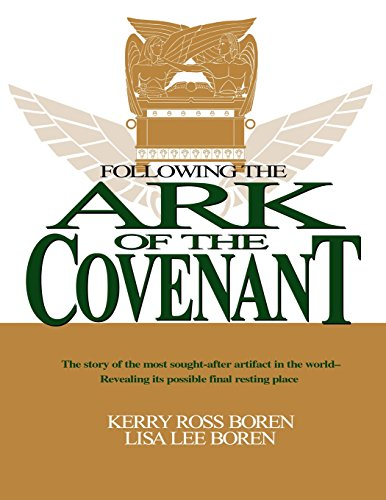 Following the Ark of the Covenant: Boren, Kerry Ross; Boren, Lisa Lee