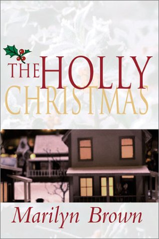 The Holly Christmas: Brown, Marilyn McMeen Miller
