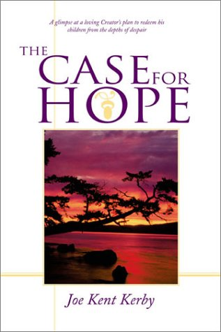 The Case for Hope: Joe Kent Kerby