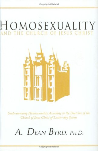 9781555175559: Homosexuality and the Church of Jesus Christ: Understanding Homosexuality According to the Doctrine of the Church of Jesus Christ of Latter-Day Saints