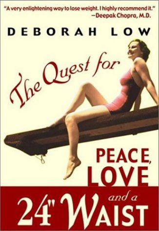 9781555175733: The Quest for Peace, Love, and a 24