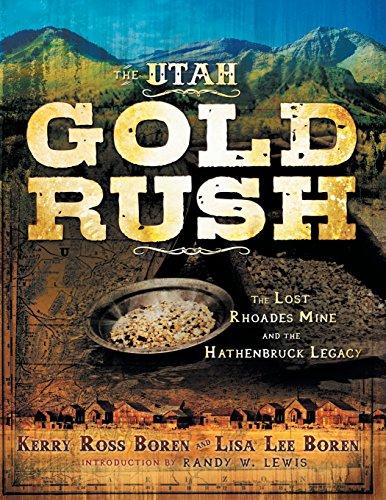 Utah Gold Rush, The; The Lost Rhoades: Boren, Kerry Ross