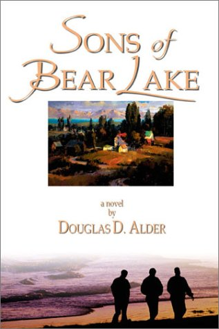 Sons of Bear Lake: A Novel: Alder, Douglas D.