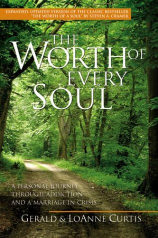 The Worth of Every Soul: Gerald Curtis; Loanne Curtis