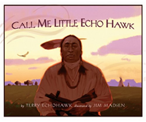 9781555178048: Call Me Little Echohawk