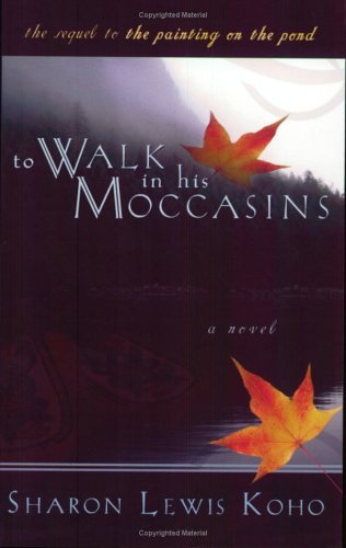 9781555178789: To Walk in His Moccasins: Book Two of Two