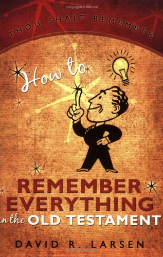 9781555179014: How to Remember Everything in the Old Testament