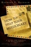 9781555179663: How to Help Your Missionary: A Guide for Parents of Missionaries, Including Messages of Inspiration and Encouragement