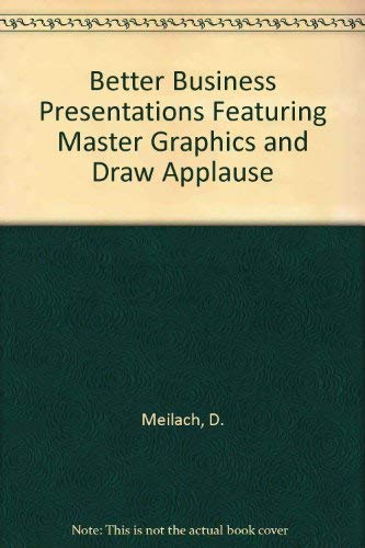 9781555190088: Better Business Presentations Featuring Master Graphics & Draw Applause