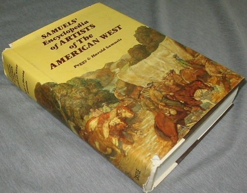Samuels Encyclopedia of the Artist of the American West