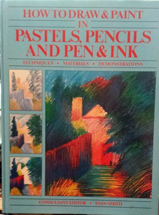 9781555210540: How to Draw in Pastels Pencils and Pen and Ink