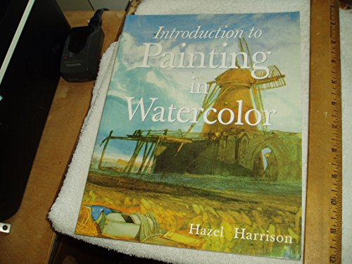 9781555210694: An Introduction to Painting in Watercolor
