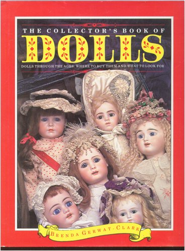 9781555210700: Collector's Book of Dolls