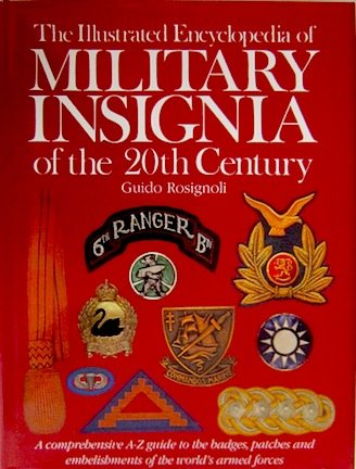 9781555210854: The Illustrated Encyclopedia of Military Insignia of the 20th Century: A Comprehensive A-Z Guide to the Badges, Patches and Embellishments of the World's Armed Forces