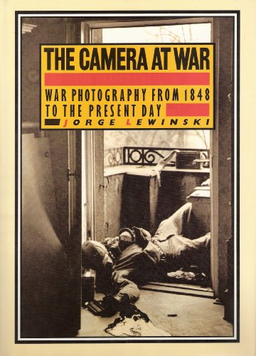 9781555210922: The Camera at War: A History of War Photography from 1848 to the Present Day