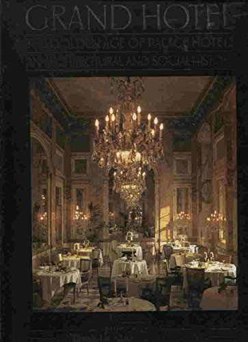 9781555211059: Grand Hotel : the Golden Age of Palace Hotels : an Architectural and Social History / Text by David Watkin ... [Et Al. ] ; Introduction, Jean D'Ormesson ; Conception & Design, Marc Walter...
