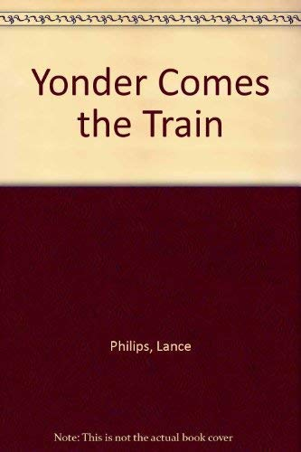 9781555211080: Yonder Comes the Train